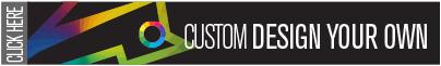 Custom Design Your Own